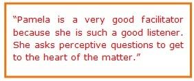 testimonial - pamela is a very good facilitator