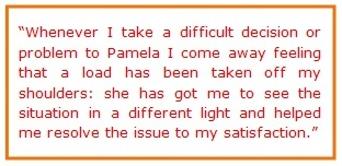 testimoniial - whenever i take a difficult decision to Pamela i come away feeling a load has been taken off me