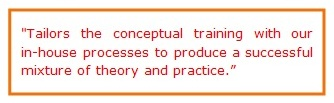 testimonial - tailors the conceptual training with our processes to produce a successful mixture of theory and practice